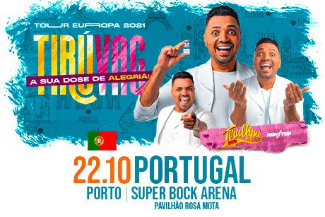 Tirullipa Show - Tiruvac - Porto